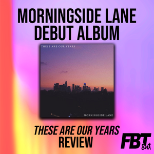 "Morningside Lane - ""These Are Our Years"" Album Review"
