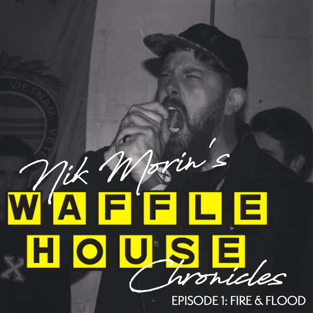 Nik Morin's Waffle House Chronicles: Ep. 1 - Fire & Flood