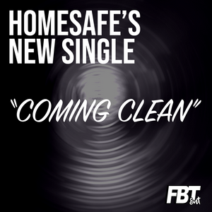 "New Single Review: Homesafe - ""Coming Clean"""