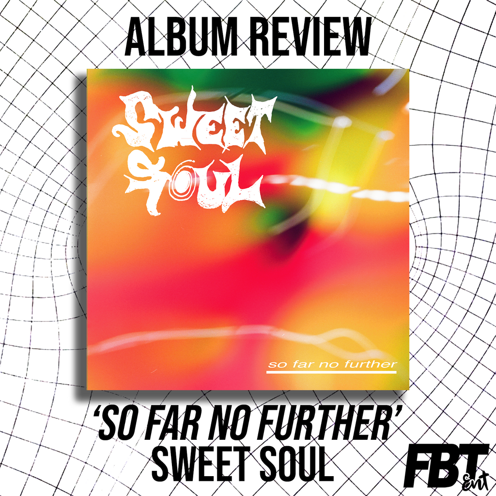Album Review: Sweet Soul - 'So Far No Further'