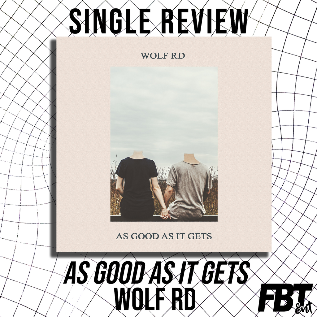 "Single Review: Wolf Rd - ""As Good As It Gets"""