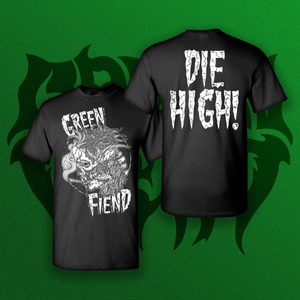 Green Fiend DIE HIGH T Shirt