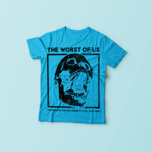 THE WORST OF US - WORTHLESS T-SHIRT