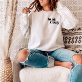 stay cozy sweatshirt