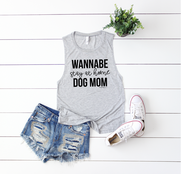 Wannabe Stay at Home Dog Mom Ladies' Muscle Tank