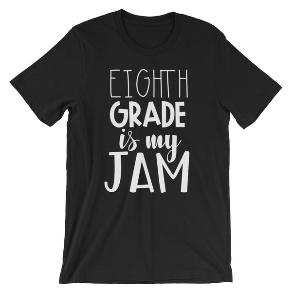 Eighth Grade is My Jam (NEW Design) Short-Sleeve Unisex T-Shirt