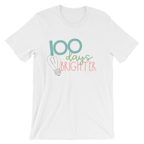 100 Days Brighter Short-Sleeve Unisex T-Shirt