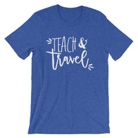 Teach and Travel Short-Sleeve Unisex T-Shirt
