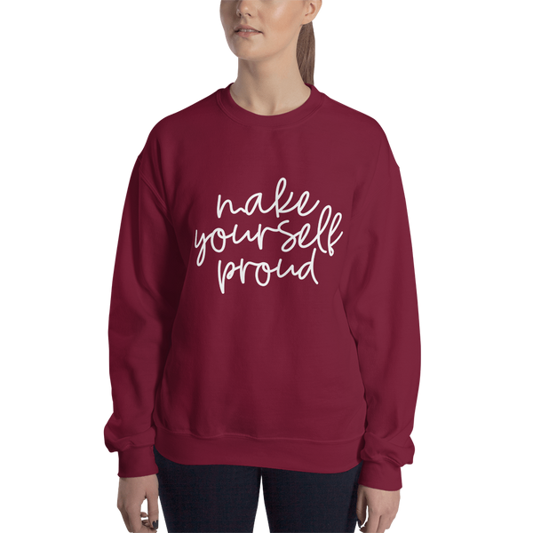make yourself proud sweatshirt
