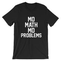 Mo Math Mo Problems Short-Sleeve Unisex T-Shirt