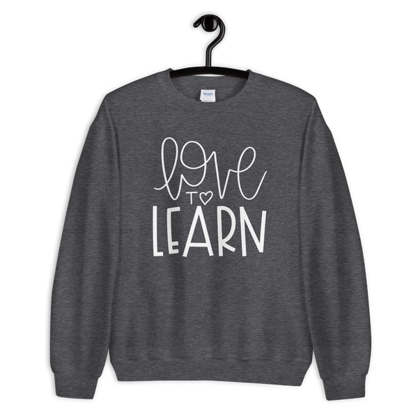 Love to Learn Sweatshirt