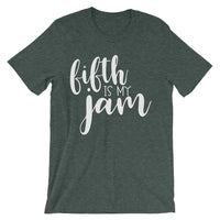 Fifth is my Jam Unisex short sleeve t-shirt