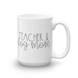 Teacher & Dog Mom Mug