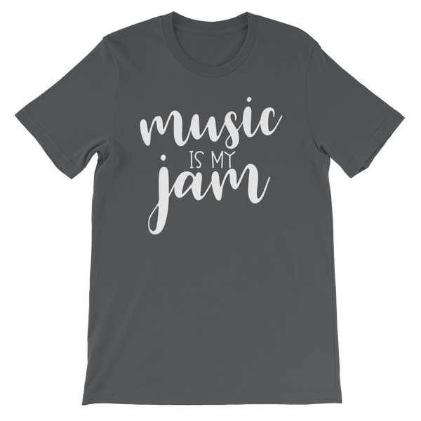 Music is My Jam Short-Sleeve Unisex T-Shirt