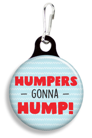 Humpers Gonna Hump - Fetch Life Pet Outfitters Dog & Cat Collar Clips