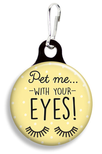 Pet Me With Your Eyes - Fetch Life Pet Outfitters Dog & Cat Collar Clips