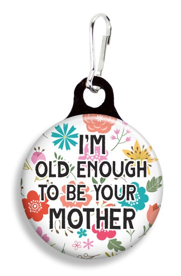 Old Enough to be Mother - Fetch Life Pet Outfitters Dog & Cat Collar Clips