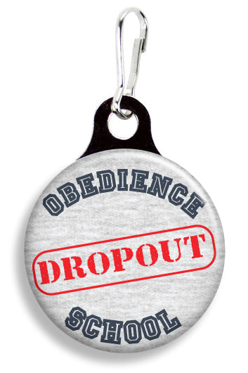 Obedience School Dropout - Fetch Life Pet Outfitters Dog & Cat Collar Clips