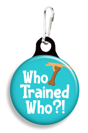 Who Trained Who? - Fetch Life Pet Outfitters Dog & Cat Collar Clips