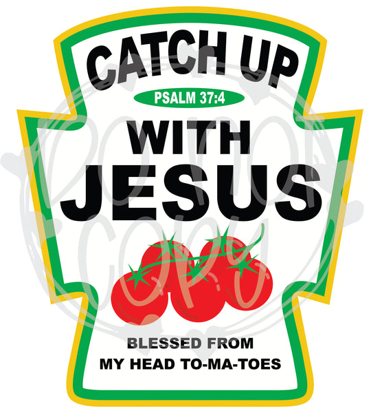 Catch Up With Jesus - T2 Blanks 4 You
