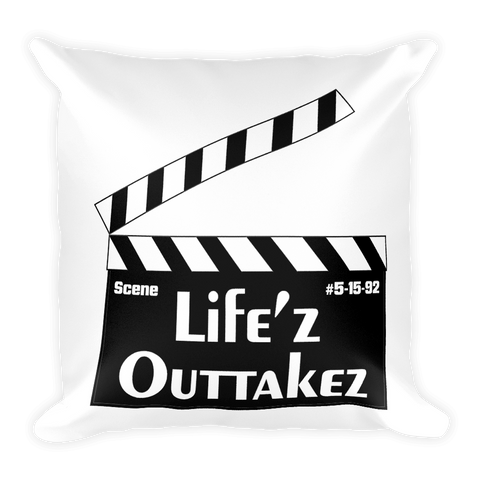 Life'z Outtakez Square Pillow
