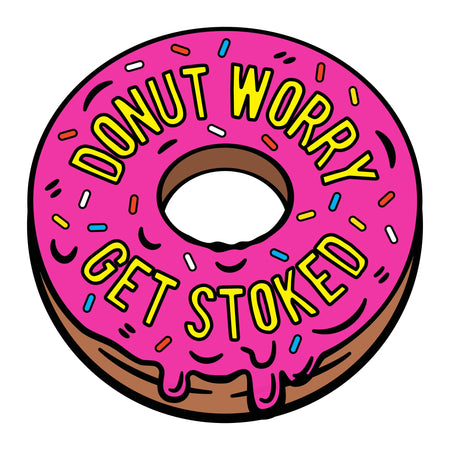 Stoked Ride Shop Sticker, Donut Worry