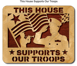 738, This House Supports our Troops, 8 in. x 10 in.