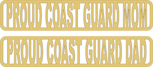 771, Proud Coast Guard Mom-Dad, 12 in. x 4.5 in.