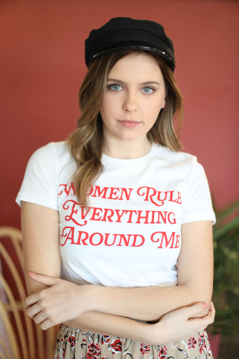 """Women Rule Everything Around Me"" T-Shirt"