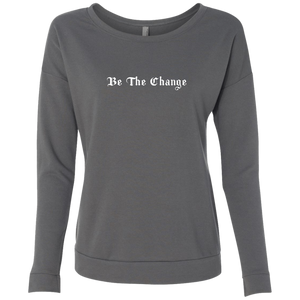 """Be The Change"" Ladies' French Terry Scoop - Moonsun Malibu"