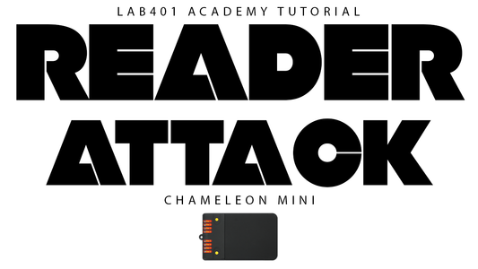 Mifare Reader Attack: Sniffing, Cracking, Emulation, Open! LAB401 Academy - CHAMELEON MINI Tutorial