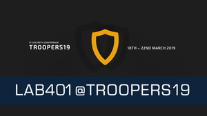 Lab401 at TROOPERS19
