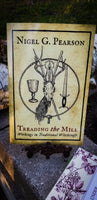 Treading the Mill ~ Workings in Traditional Witchcraft by Nigel G. Pearson