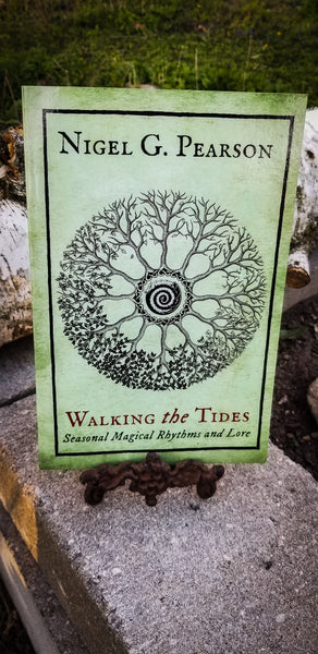 Walking the Tides~ Seasonal Magical Rhythms and Lore by Nigel G. Pearson