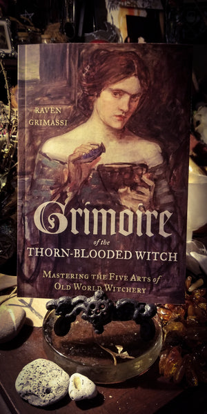 Grimoire of the Thorn Blooded Witch by Raven Grimassi