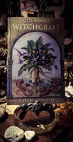 Old World Witchcraft~ Ancient Ways for Modern Days by Raven Grimassi
