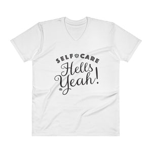 Self Care, Hells Yeah! // V-Neck T-Shirt
