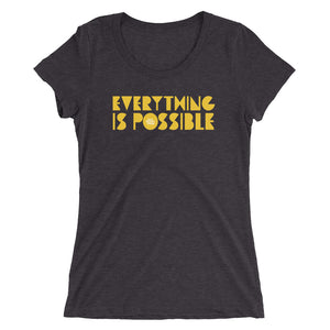 Everything Is Possible // Ladies' short sleeve T-shirt