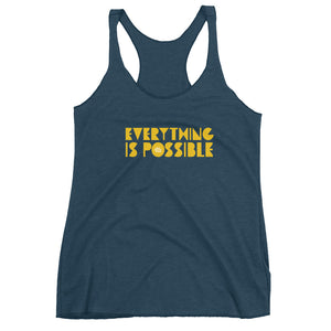 Everything Is Possible // Women's Raw Edge Racerback Tank