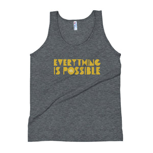 Everything Is Possible // Unisex Tank Top
