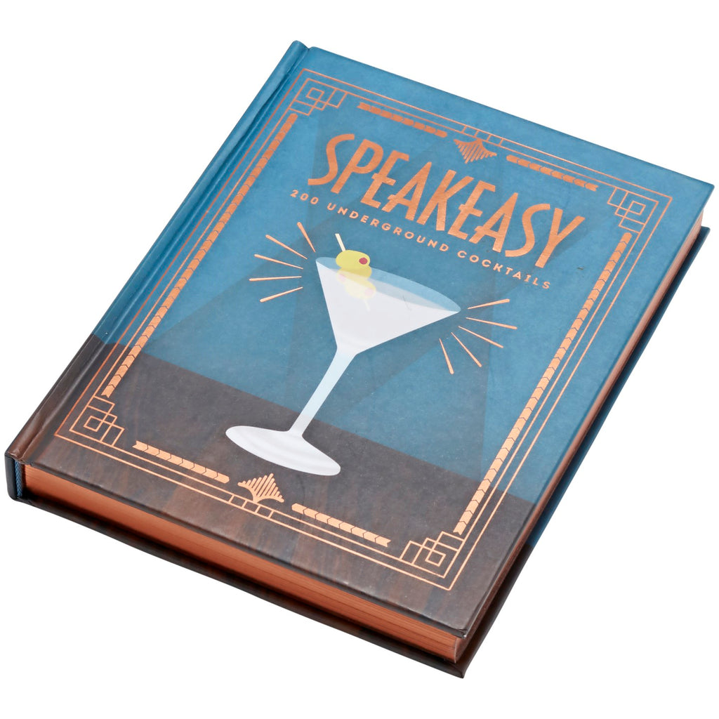 Speakeasy: 200 Underground Cocktail Book