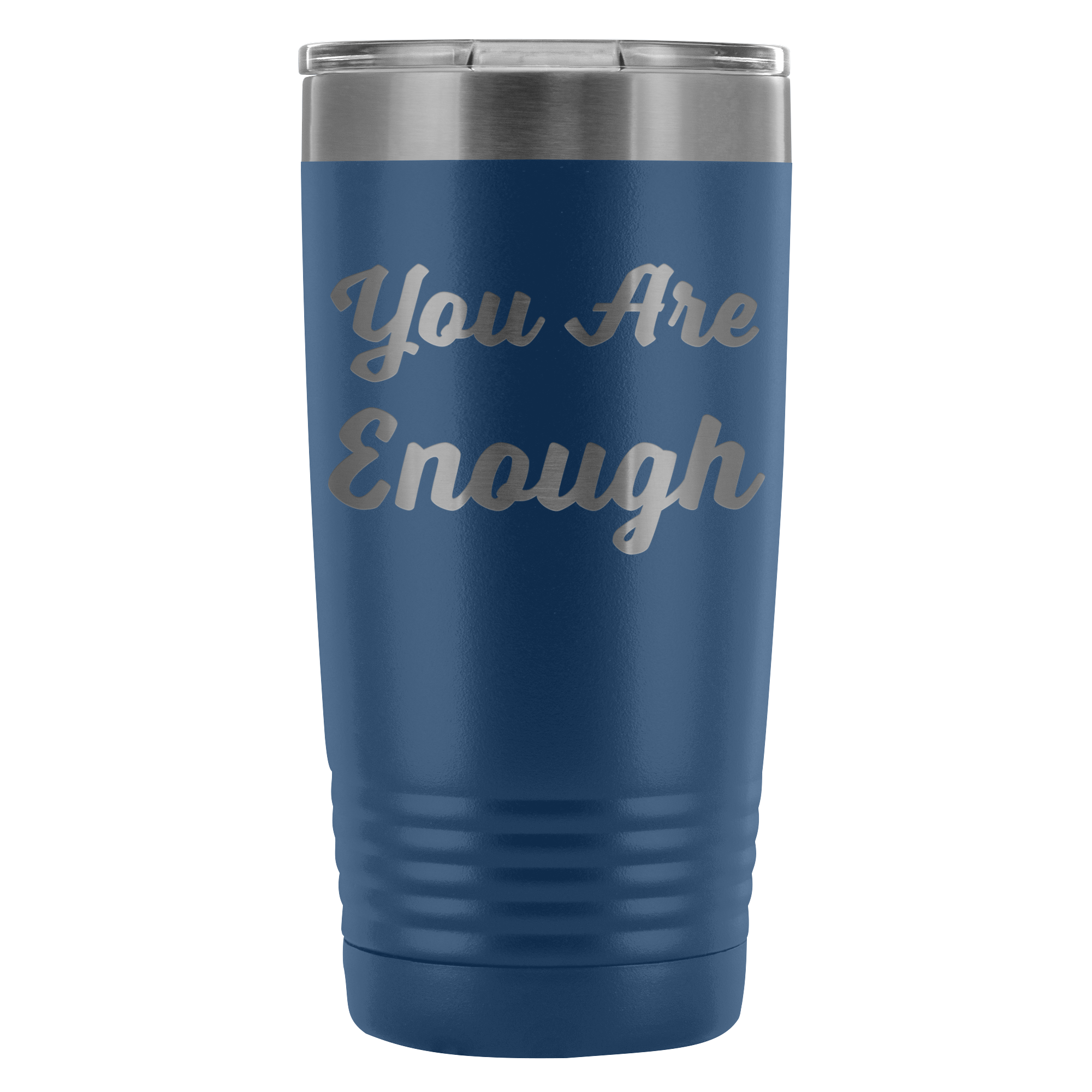 You Are Enough Tumbler