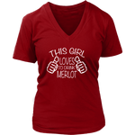 This girl loves to drink Merlot Womens V-Neck