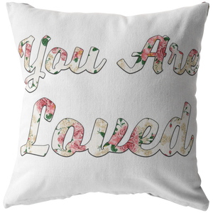 You Are Loved Pillow