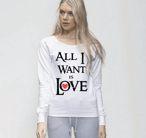 All I want is Love Jumper/Sweater