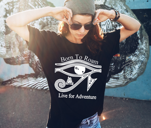 Born to Roam Live for Adventure T Shirt