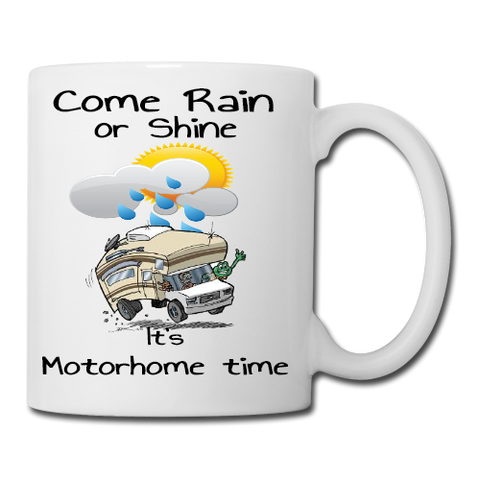 Come Rain or Shine its Motorhome Time Mug, Coaster, Place Mat