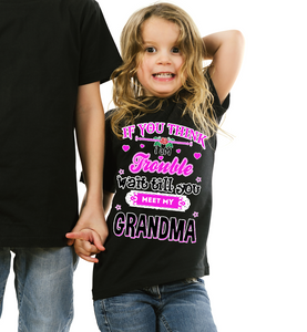 If you think I am trouble Grandma T Shirt