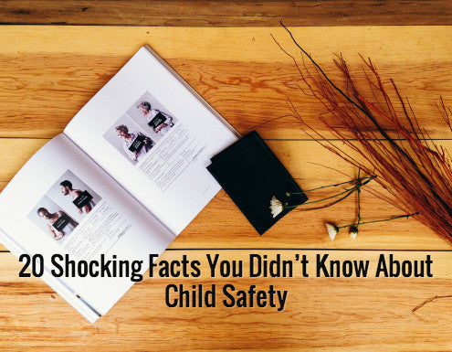 20 Shocking Facts You Didn't Know About Child Safety