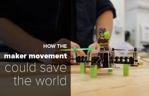 How the Maker Movement Could Save the World